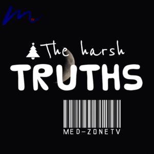 The Harsh Truths